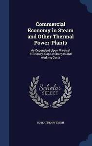 Commercial Economy in Steam and Other Thermal Power-Plants: As Dependent Upon Ph