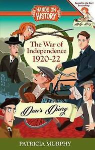 The War of Independence 1920-22: Dan's Diary by Murphy, Patricia -Paperback