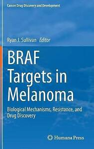 Braf Targets in Melanoma: Biological Mechanisms, Resistance, and Drug...