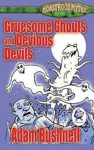 Gruesome Ghouls and Devious Devils, Adam Bushnell