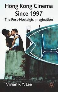 Hong Kong Cinema Since 1997: The Post-Nostalgic Imagination, Very Good, Lee, Viv