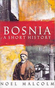 Bosnia: A Short History, Malcolm, Noel, Good Book