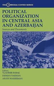 Political Organization in Central Asia and Azerbijan: Sources and Documents...