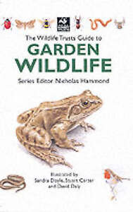 The Wildlife Trusts Guide to Garden Wildlife by Bloomsbury Publishing PLC...