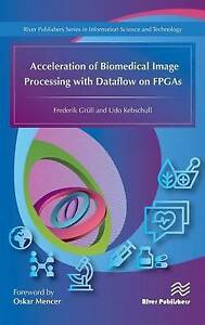 Acceleration of Biomedical Image Processing with Dataflow on FPGAs by...