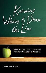 Knowing Where to Draw the Line: Ethical and Legal Standards for Best Classroom P