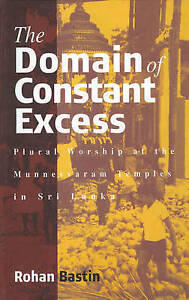 The Domain of Constant Excess: Plural Worship at the Munnesvaram Temples in Sri
