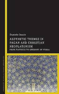 Aesthetic Themes in Pagan and Christian Neoplatonism, Iozzia, Daniele, New Book