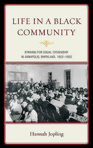 Life in a Black Community: Striving for Equal Citizenship in Annapolis, Maryland