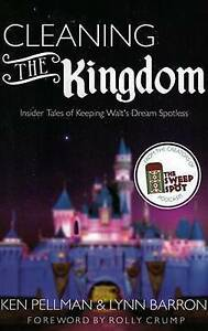 Cleaning Kingdom Insider Tales Keeping Walt S Dream Spotl by Barron Lynn