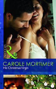 His Christmas Virgin by  Carole Mortimer Paperback Mills and Boon Modern Romance