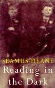 Very Good, Reading in the Dark, Deane, Seamus, Book