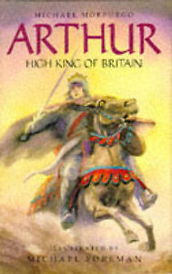Arthur, High King of Britain, Good Condition Book, Morpurgo, Michael, ISBN 97818