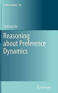 Reasoning About Preference Dynamics, Fenrong Liu