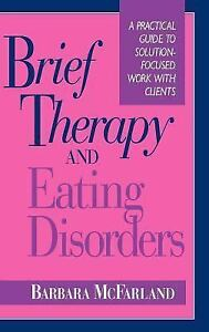 Brief Therapy and Eating Disorders: A Practical Guide to Solution-Focus