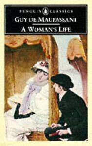 Good, A Woman's Life (Classics), Maupassant, Guy de, Book