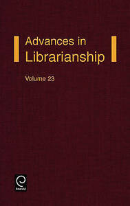 Advances in Librarianship, Volume 23 (Advances in Librarianship) by Lynden