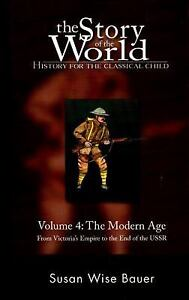 The Story of the World: History for the Classical Child, Volume 4: The Modern A