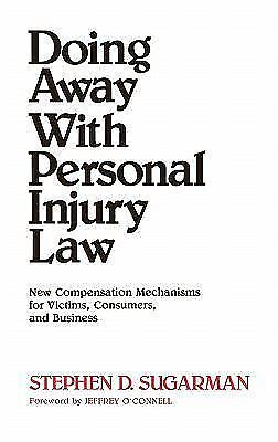 Doing Away with Personal Injury Law : New Compensation Mechanisms for... 1