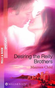 Desiring the Reilly Brothers (Spotlight), Maureen Child