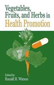 Vegetables, Fruits, and Herbs in Health Promotion (Modern Nutrition-ExLibrary