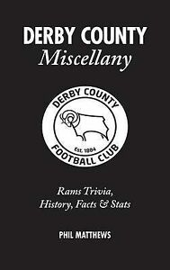 Derby County Miscellany: Rams Trivia, History, Facts and Stats by Phil...