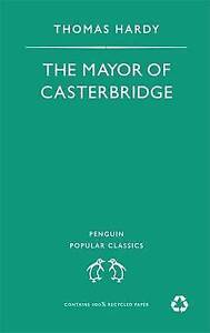 The Mayor of Casterbridge (Penguin Popular Classics), Thomas Hardy   Paperback B