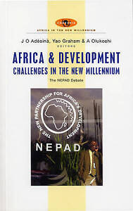 Africa and Development Challenges in the New Millennium: The NEPAD Debate by...
