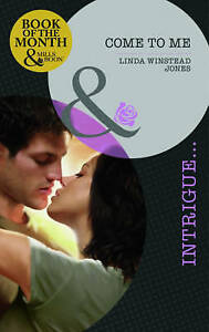 Come to Me (Mills & Boon Intrigue), Linda Winstead Jones   Paperback Book   Acce