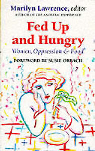 Fed Up and Hungry: Women, Oppression and Food,  | Paperback Book | Good | 978070