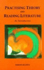 Very Good, Practising Theory and Reading Literature: An Introduction, Selden, Ra