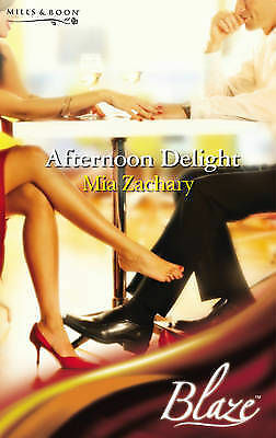 Afternoon Delight (Blaze Romance) (Mills & Boon Blaze), Mia Zachary, Used; Good