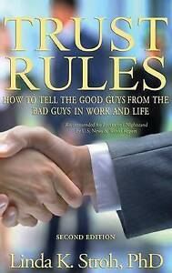Trust Rules: How to Tell the Good Guys from the Bad Guys in Work and Life, 2nd E