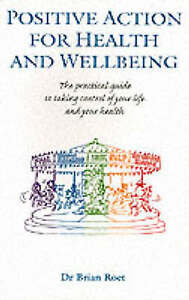 Positive Action for Health and Wellbeing: The Practical Guide to Taking Control