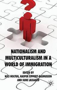 Nationalism and Multiculturalism in a World of Immigration, , New Book