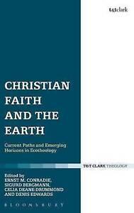 Christian Faith and the Earth, Ernst M. Conradie
