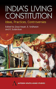 India's Living Constitution: Ideas, Practices, Controversies (Anthem South Asian