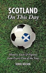 Scotland-On-This-Day-Football-History-Facts-Figures-from-Every-Day-of-the