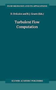 NEW Turbulent Flow Computation (Fluid Mechanics and Its Applications)