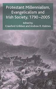 Protestant Millennialism, Evangelicalism and Irish Society, 17902005, , New Boo