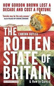 The Rotten State of Britain: How Gordon Lost a Decade and Cost a Fortune Eamonn