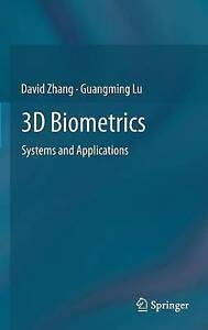 3D Biometrics: Systems and Applications by Lu, Guangming, Zhang, David