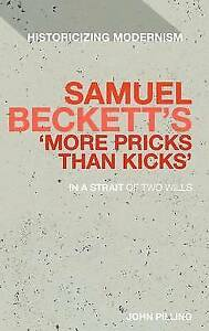 Samuel Beckett's 'More Pricks Than Kicks': In a Strait of Two Wills (Historicizi