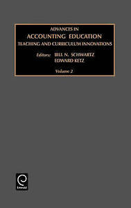 Advances in Accounting Education: Teaching and Curriculum Innovations, Volume 2