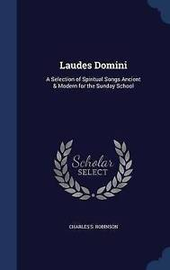 Laudes Domini: A Selection of Spiritual Songs Ancient & Modern for the Sunday Sc