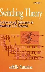 Switching Theory, Architectures and Performance in Broadband ATM Networks, Achil
