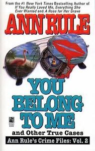 You belong to me and other true crime cases vol 2 by ann rule 1994