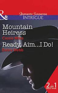 Mountain Heiress: Mountain Heiress / Ready, Aim...I Do! (Mills & Boon Intrigue),