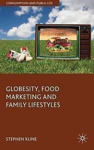 Globesity, Food Marketing and Family Lifestyles (Consumption and Public Life), V