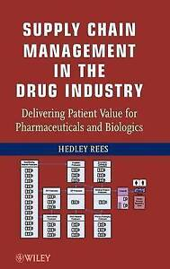 Supply Chain Management in the Drug Industry, Hedley Rees
